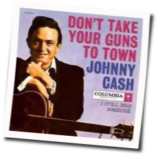 cash-johnny_dont_take_your_guns_to_town
